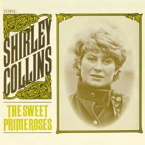 Shirley Collins - The Sweet Primeroses