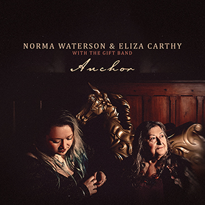 Norma Waterson & Eliza Carthy with the Gift Band